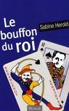 Sabine Hérold - Le bouffon du roi.