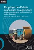 Sabine Houot et Marie-Noëlle Pons - Recyclage de déchets organiques en agriculture - Effets agronomiques et environnementaux de leur épandage.
