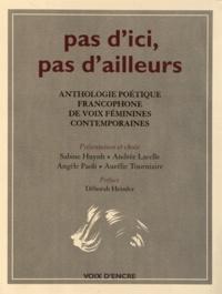 Sabine Huynh et Andrée Lacelle - Pas d'ici, pas d'ailleurs - Anthologie poétique francophone de voix féminines contemporaines.
