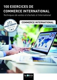 100 exercices de commerce international - Sabine Inard |