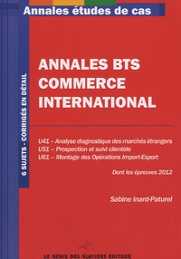 Sabine Inard-Paturel - Annales BTS commerce international - 6 sujets corrigés.