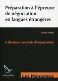 Sabine Inard - Préparation à l'épreuve de négociation en langues étrangères - 3 dossiers anglais - 3 dossiers espagnol, BTS commerce international.