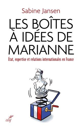 Les boîtes à idées de Marianne. Etat, expertise et relations internationales en France (1935-1985)