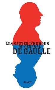 Sabine Jansen - Les sautes d'humour du général de Gaulle.