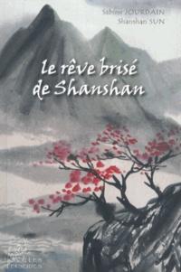 Sabine Jourdain et Shanshan Sun - Le rêve brisé de Shanshan.