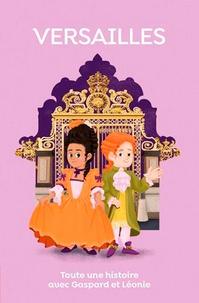 Sabine Jourdain - Versailles - Toute une histoire avec Gaspard et Léonie.