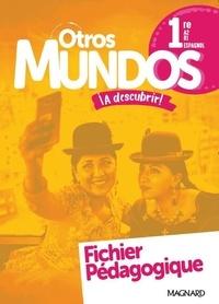 Sabine Kitten et Catherine Deschamps - Espagnol 1re A2+>B1 Otros Mundos ¡A descubrir! - Fichier pédagogique.