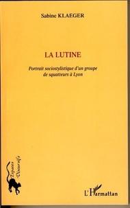 Sabine Klaeger - La lutine - Portrait sociostylistique d'un groupe de squatteurs à Lyon.