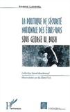 Sabine Lavorel - La politique de sécurité nationale des Etats-Unis sous George W. Bush.