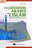 Sabine Lavorel - Les constitutions arabes et l'Islam - Les enjeux du pluralisme juridique.