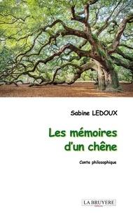 Sabine Ledoux - Les mémoires d'un chêne.
