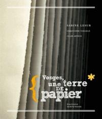Sabine Lesur - Vosges, une terre de papier.