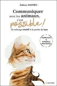 Sabine Mahieu - Communiquer avec les animaux, c'est possible ! - Un échange intuitif à la portée de tous.