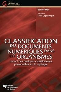 Sabine Mas - Classification des documents numériques dans les organismes - Impact des pratiques classificatoires personnelles sur le repérage.