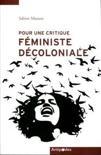 Sabine Masson - Pour une critique féministe décoloniale - Réflexions à partir de mon engagement avec des luttes indigènes au Mexique et au Honduras.