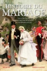 Sabine Melchior-Bonnet et Catherine Salles - Histoire du mariage.