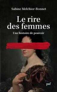 Sabine Melchior-Bonnet - Le rire des femmes.