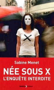 Livres audio gratuits télécharger ipad Née sous X  - L'enquête interdite par Sabine Menet iBook FB2 PDF