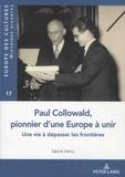 Sabine Menu - Paul Collowald, pionnier d'une Europe à venir - Une vie à dépasser les frontières.