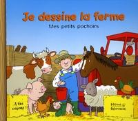 Sabine Minssieux - Je dessine la ferme.