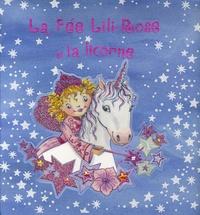 Sabine Minssieux et Monika Finsterbusch - La Fée Lili-Rose et la licorne.