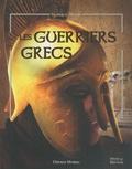 Sabine Minssieux et Deborah Murrell - Les guerriers grecs.