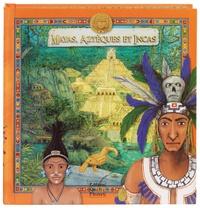 Sabine Minssieux et Tomas Tuma - Mayas Aztèques et Incas.