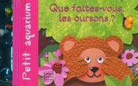 Sabine Minssieux - Que faites-vous les oursons ?.