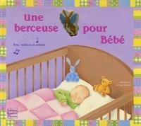 Sabine Minssieux et Lucy Barnard - Une berceuse pour Bébé.