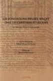 Sabine Mohasseb Saliba - Les fondations pieuses waqfs chez les chrétiens et les juifs - Du Moyen Age à nos jours.