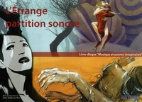 Sabine Moig - L'Etrange partition sonore. 1 CD audio