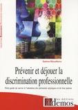 Sabine Moudileno - Prévenir et déjouer la discrimination professionnelle - Petit guide de survie à l'attention des présumés atypiques et de leur patron.