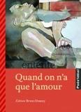 Sabine Péglion et Bruno Doucey - Quand on n'a que l'amour.