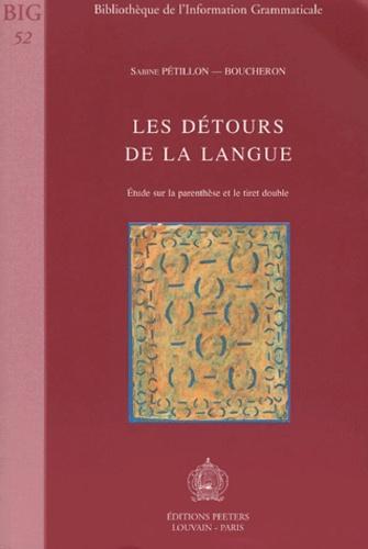 Sabine Pétillon-Boucheron - Les détours de la langue - Etude sur la parenthèse et le tiret double.