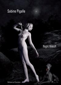 Sabine Pigalle - Night watch.