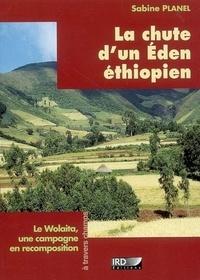Sabine Planel - La chute d'un Eden éthiopien - Le Wolaita, une campagne en recomposition.