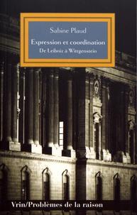 Sabine Plaud - Expression et coordination - De Leibniz à Wittgenstein.
