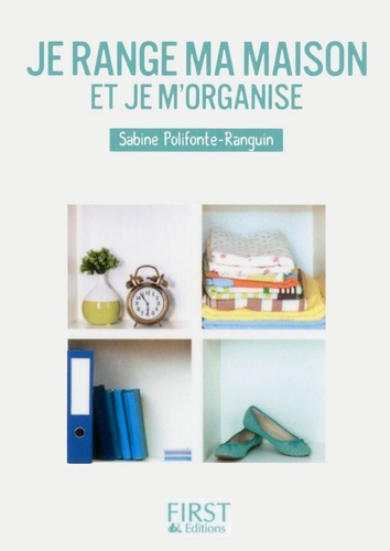 Je range ma maison et je m'organise - Sabine Polifonte-Ranguin - Format ePub - 9782754086158 - 1,99 €