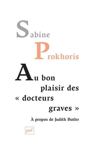 """Au bon plaisir des """"docteurs graves"""". A propos de Judith Butler"""