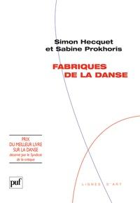 Sabine Prokhoris et Simon Hecquet - Fabriques de la danse.
