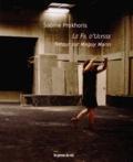Sabine Prokhoris - Le Fil d'Ulysse - Retour sur Maguy Marin. 1 DVD + 1 CD audio