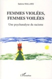 Sabine Raillard - Femmes violées, femmes voilées - Une psychanalyse du racisme.