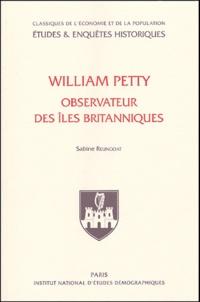 Sabine Reungoat - William Petty - Observateur de la population des Iles britanniques.