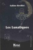 Sabine Revillet - Les lunatiques.
