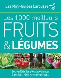 Sabine Rolland - Les 1000 meilleurs fruits & légumes.