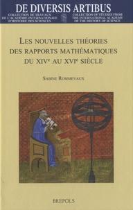 Sabine Rommevaux - Les nouvelles théorie des rapports mathématiques du XIVe au XVIe siècle.