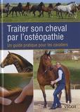 Sabine Sachs - Traiter son cheval par l'ostéopathie - Un guide pratique pour les cavaliers.