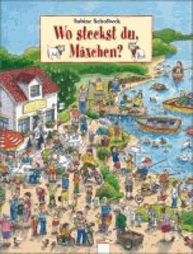 Sabine Scholbeck - Wo steckst du, Mäxchen?.
