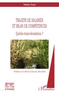 Sabine Sené - Trajets de salariés et bilan de compétences - Quelles trans-formations ?.