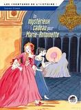 Sabine Stamm - Un mystérieux cadeau pour Marie-Antoinette.